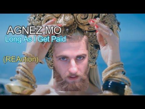 AGNEZ MO - Long As I Get Paid (REAction)