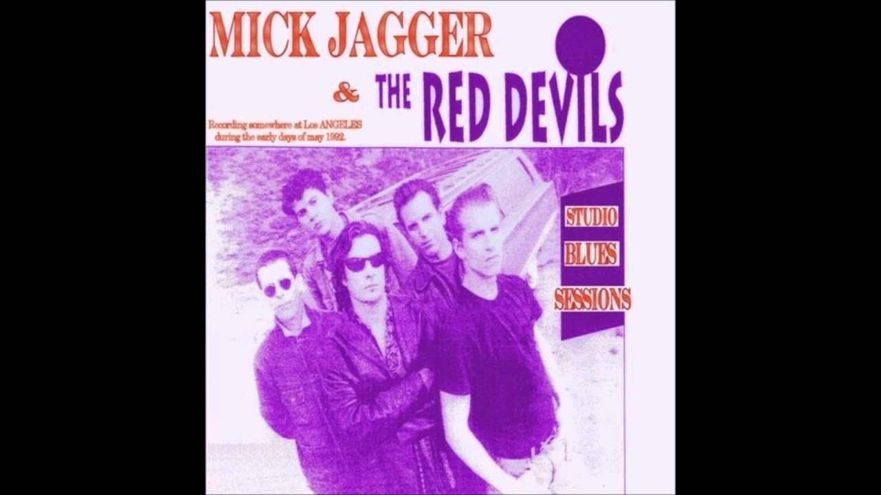 Mick Jagger Amp The Red Devils The Blues Sessions June
