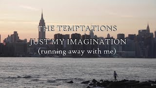 The Temptations - Just My Imagination (running away with me) HD lyrics