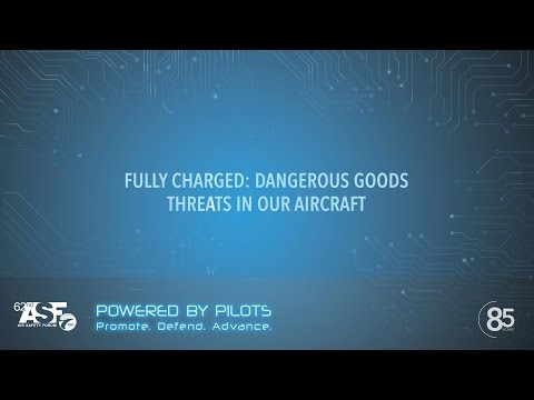 FULLY CHARGED: DANGEROUS GOODS THREATS IN OUR AIRCRAFT
