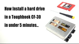Panasonic Toughbook CF-30 hard drive / caddy installation - In under 5 minutes!