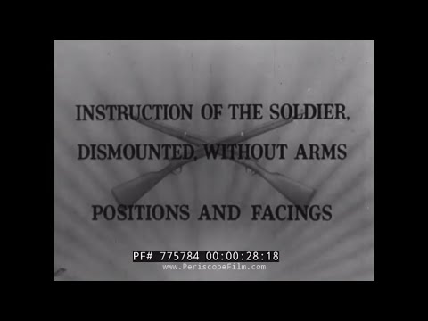 INSTRUCTION OF THE SOLDIER, DISMOUNTED, WITHOUT ARMS WWII TRAINING FILM 77584