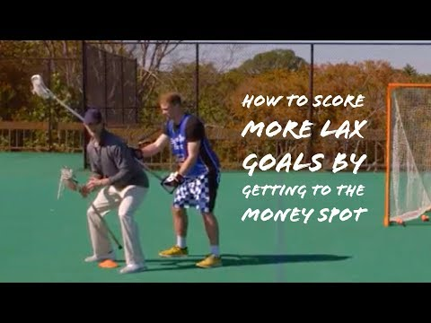 How to Score More Lax Goals by Getting to the Money Spot