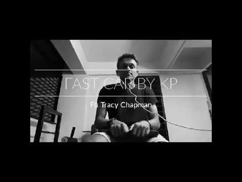 Fast Car Ft. Tracy Chapman(Acapella Cover by KP)