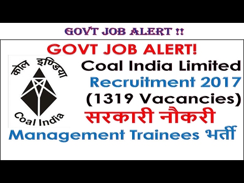 GOVT JOB ALERT! Coal India Limited Recruitment 2017 (1319 Vac) सरकारी नौकरी Management Trainee भर्ती