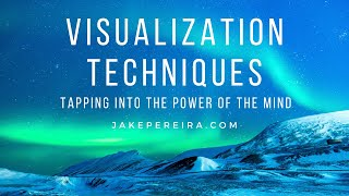 Visualization Techniques - The Power of the Minds Eye