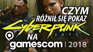 Cyberpunk 2077 - różnice w pokazach i wrażenia z Gamescom