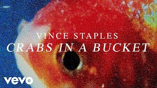 Vince Staples - Crabs In A Bucket (
