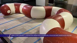 Yvelines | Viens jouer dehors ! », l'exposition présentée au Musée de la Ville de Saint-Quentin