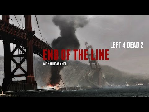 LEFT 4 DEAD 2 - END OF THE LINE WITH MILITARY MOD