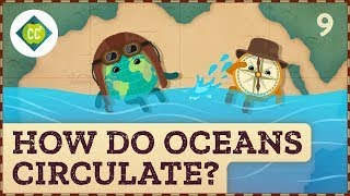 How Do Oceans Circulate? Crash Course Geography #9