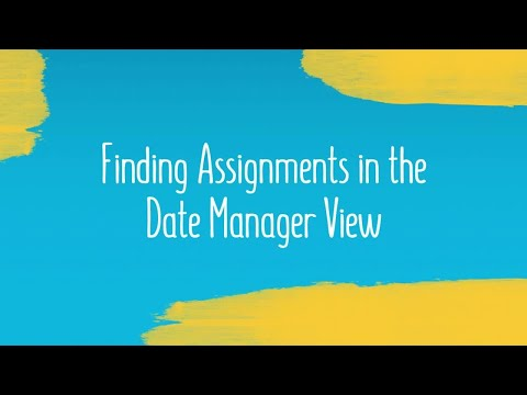Finding Assignments in the Date Manager View