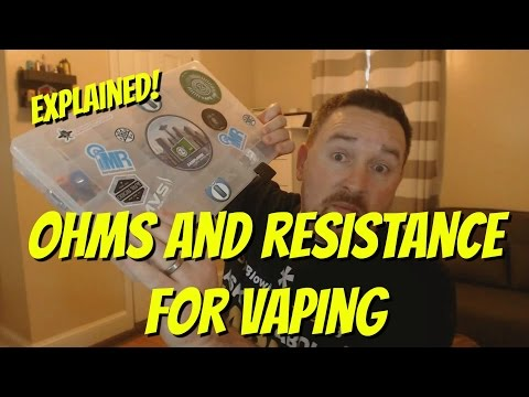 Explained! Ohms and vaping resistance