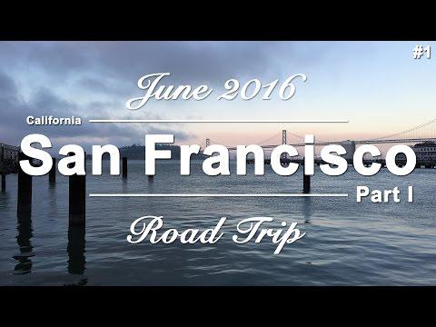 San Francisco - Part #1 | USA West Coast Roadtrip | June 2016