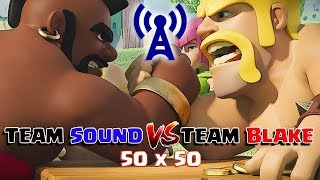 LIVE 50X50 CV9 TEAM SOUND X TEAM BLAKE :: CLASH OF CLANS