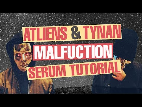 Atliens & Tynan  Malfunction Serum Tutorial FREE DOWNLOAD