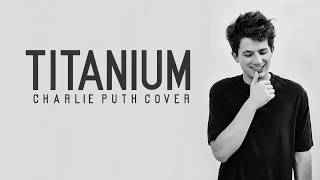 Video Charlie Puth - Titanium (Lyrics) download MP3, 3GP, MP4, WEBM, AVI, FLV Maret 2018