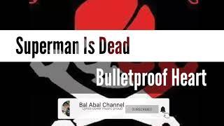 Gambar cover Superman is dead - Bulletproof Heart Lirik Terjemahan