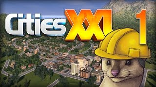 Let's Play Cities XXL - Part 1 - FERRET HILLS ★ Cities XXL Gameplay Basics