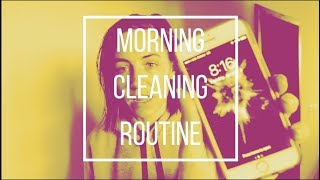 Morning Cleaning Routine!
