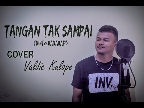 Download TANGAN TAK SAMPAI Rinto Harahap_Cover by Valdie Kulape_  HD 2019 Mp4 baru