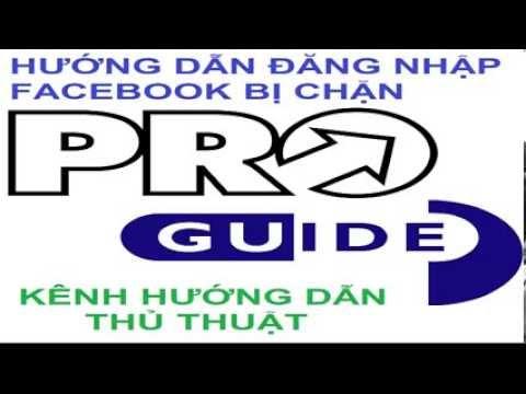 Đăng nhập Facebook bị chặn 2014 – Hướng dẫn đăng nhập Facebook mới nhất đơn giản nhất