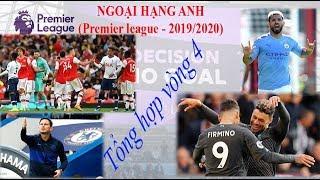 Ngoại hạng Anh |2019/2020| - Tổng hợp vòng 4 [Soccer đam mê]