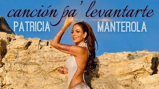 Patricia Manterola - Canción Pa' Levantarte (Video Oficial)