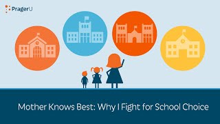 Mother Knows Best: Why I Fight for School Choice