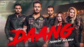 Daang (Official Video)- Mankirt Aulakh ft.MixSingh & Deep Kahlon | Latest Video Song 2017