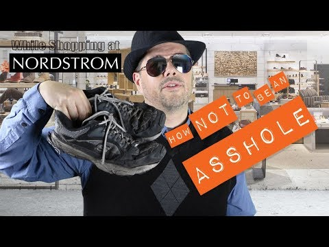 12 Ways Not To Be An Asshole While Shopping At Nordstrom