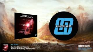 Dubstep Diaries Presents Best Of 2014 Mix by StereoVortex