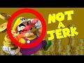 watch he video of Wario is NOT A JERK!