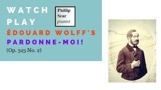 Édouard Wolff: Pardonne-moi!  (Forgive me!), Op. 323 No. 2