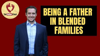 Being A Father In Blended Families with Joel Hawbaker