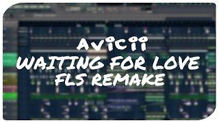Avicii - Waiting For Love (FL Studio Remake)