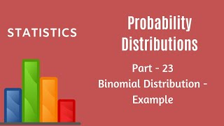 Probability Distribution - Binomial Distribution - Solved Example #1