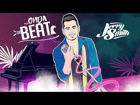 Jerry Smith - Na Onda do Beat (Áudio Oficial)