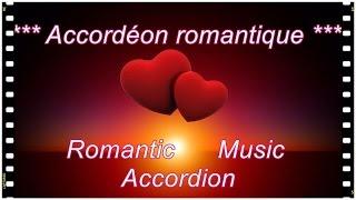 *** Accordéon Musique  Romantique *** Accordion Romantic Music *** accordeon akkordeon fisarmonica