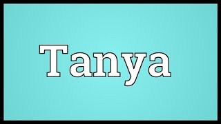 Tanya Meaning