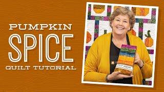 "Make a ""Pumpkin Spice"" Quilt with Jenny Doan of Missouri Star (Video Tutorial)"