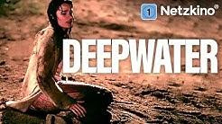 Deepwater (Mysterythriller in voller Länge, ganze Filme auf Deutsch, kompletter Thriller Deutsch)