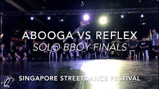 Abooga vs Reflex | Freestyle Session Solo Bboy Finals | Singapore Street Festival 2017 | #SXSTV