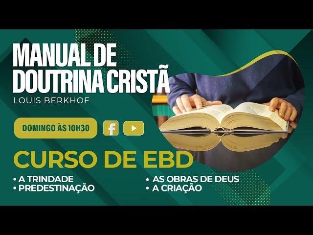 EBD - 02.05.2021 - 10;30h - Curso de Doutrina Cristã