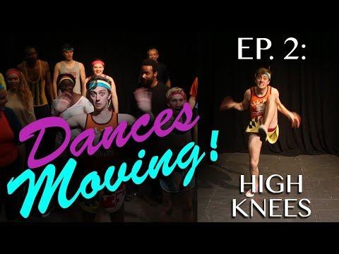HIGH KNEES — Dances Moving! Ep. 2 | bdg