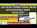 CARA DAFTAR BPUM 2021 SECARA ONLINE