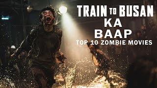 Top 10 Best Zombie Movies Like Train To Busan In Hindi & Eng