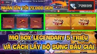 CF Legends | Nhận 72000 GEM Và Mở Box Legendary 5 Triệu Kèm Hòm Set Súng Đấu Giải The Legends