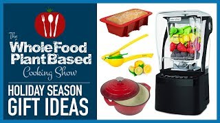 Holiday Gift Ideas for the Plant Based Kitchen