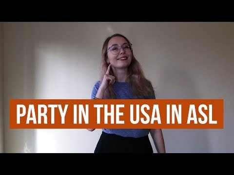 Party In The USA in ASL!